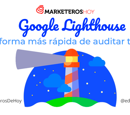 GOOGLE LIGHTHOUSE | MARKETEROS DE HOY