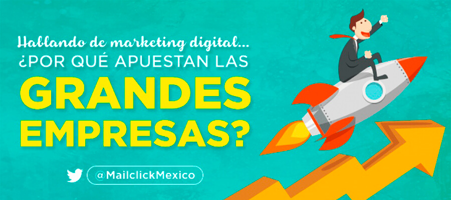 Conoce por lo que apuestan las grandes empresas en Marketing Digital